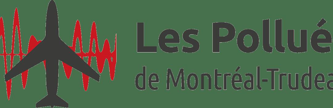 Le groupe des Pollués de Montréal-Trudeau lance une campagne de financement participatif pour lui permettre de continuer le combat.
